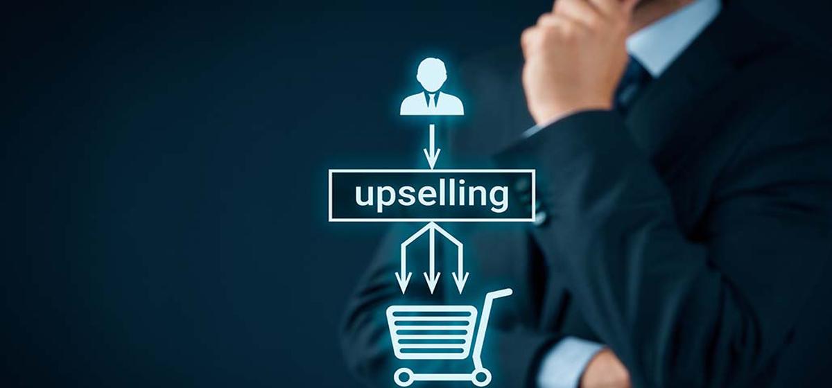 4 نکته برای بیش فروشی (Upselling) به مشتریان فعلی که امتحان خود را پس داده اند